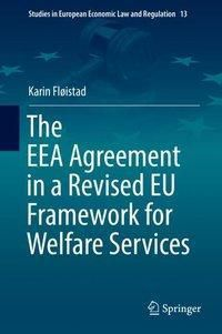 The EEA Agreement in a Revised EU Framework for Welfare Services, Karin Fløistad