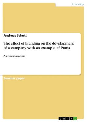 The effect of branding on the development of a company with an example of Puma, Andreas Schutt