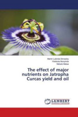 The effect of major nutrients on Jatropha Curcas yield and oil, Martin Lubinda Simasiku, Kalaluka Munyinda, Mebelo Mataa