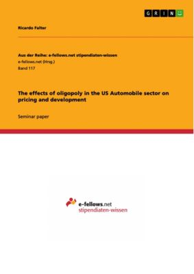 The effects of oligopoly in the US Automobile sector on pricing and development, Ricardo Falter