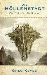 The Elder Scrolls: Die Höllenstadt - Greg Keyes |