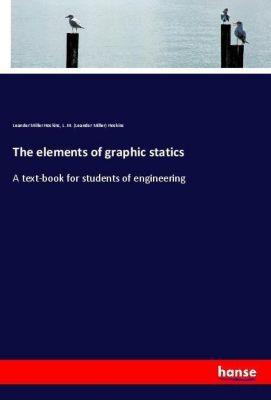 The elements of graphic statics, Leander Miller Hoskins