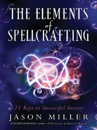 The Elements of Spellcasting, Jason Miller