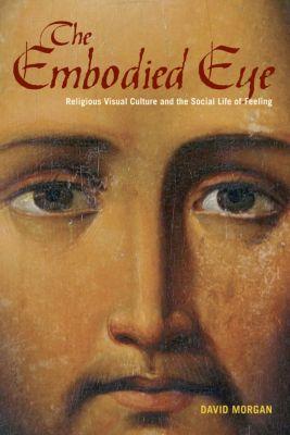 The Embodied Eye, David Morgan