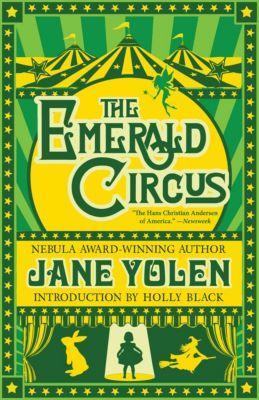 The Emerald Circus, Jane Yolen