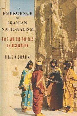 The Emergence of Iranian Nationalism, Reza Zia-Ebrahimi
