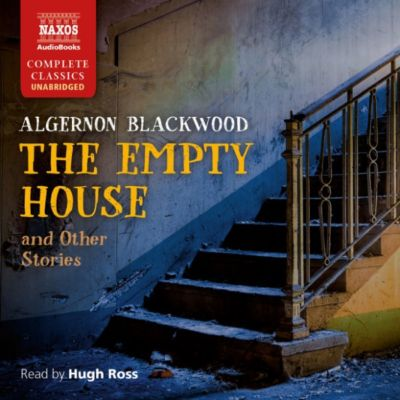 The Empty House and other Stories (Unabridged), Algernon Blackwood