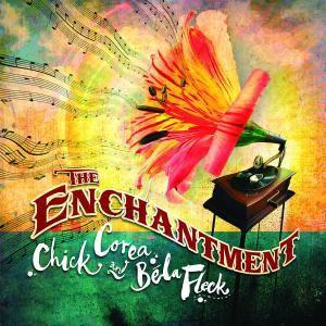 The Enchantment, Chick Corea, Bela Fleck