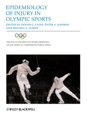 The Encyclopaedia of Sports Medicine: Epidemiology of Injury in Olympic Sports