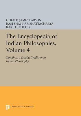 The Encyclopedia of Indian Philosophies, Volume 4, Gerald James Larson, Ram Shankar Bhattacharya