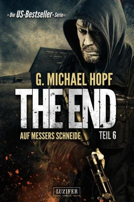 The End - Auf Messers Schneide, G. Michael Hopf