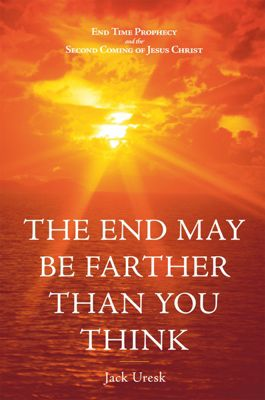 The End May Be Farther Than You Think, Jack Uresk