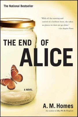 The End Of Alice, A. M. Homes