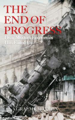 The End of Progress, Graeme Maxton