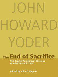 The End of Sacrifice, John Howard Yoder