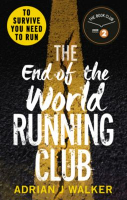 The End of the World Running Club, Adrian J. Walker