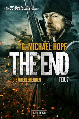 The End: The End 7 - Die Überlebenden, G. Michael Hopf