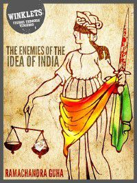 The Enemies of the Idea of India, Ramachandra Guha