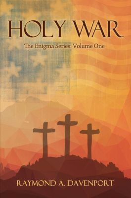 The Enigma Series: Holy War (The Enigma Series, #1), Raymond A. Davenport