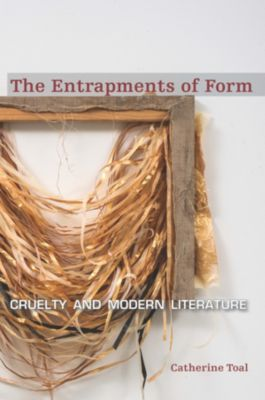 The Entrapments of Form, Catherine Toal
