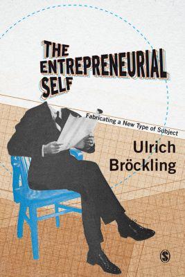 The Entrepreneurial Self, Ulrich Bröckling