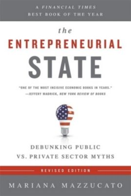The Entrepreneurial State, Mariana Mazzucato