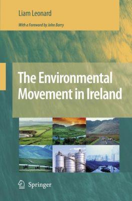 The Environmental Movement in Ireland, Liam Leonard