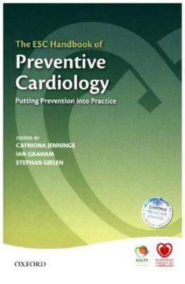 The ESC Handbook of Preventive Cardiology, Catriona Jennings, Ian Graham, Stephan Gielen