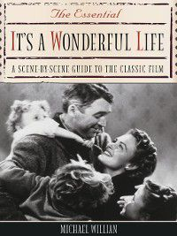 The Essential It's a Wonderful Life, Michael Willian