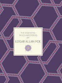 The Essential Tales & Poems of Edgar Allan Poe, Edgar Allan Poe