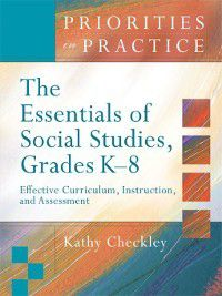 The Essentials of Social Studies, Grades K–8, Kathy Checkley