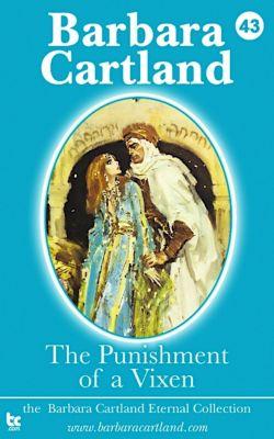 The Eternal Collection: 43 The Punishment of a Vixen, Barbara Cartland