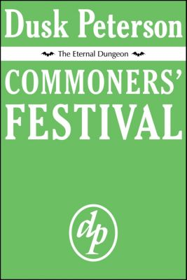 The Eternal Dungeon: Commoners' Festival (The Eternal Dungeon), Dusk Peterson