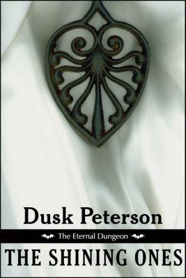 The Eternal Dungeon: The Shining Ones (The Eternal Dungeon), Dusk Peterson