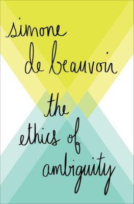 The Ethics of Ambiguity, Simone de Beauvoir