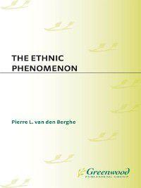 The Ethnic Phenomenon, Pierre Van Den Berghe
