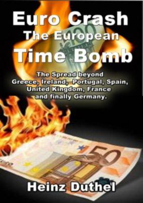 The Euro Crash. European Time Bomb., Heinz Duthel