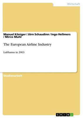 The European Airline Industry, Mirco Muhl, Ingo Hellmers, Manuel Königer, Jörn Schaudinn