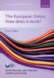 The European Union: How does it work?, Daniel Kenealy, John Peterson, Richard Corbett
