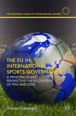 The European Union in International Affairs: The EU in International Sports Governance, A. Geeraert