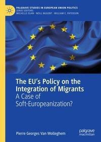 The EU's Policy on the Integration of Migrants, Pierre Georges Van Wolleghem