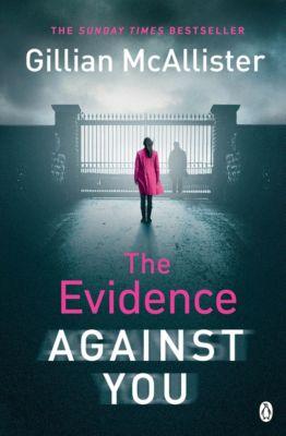 The Evidence Against You, Gillian McAllister