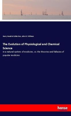 The Evolution of Physiological and Chemical Science, Harry Houdini Collection, John D. Stillman