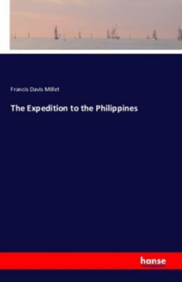 The Expedition to the Philippines, Francis Davis Millet