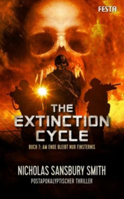 The Extinction Cycle - Am Ende bleibt nur Finsternis - Nicholas Sansbury Smith pdf epub
