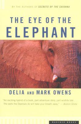 The Eye of the Elephant, Mark Owens, Delia Owens, Cordelia Dykes Owens, Mark James Owens