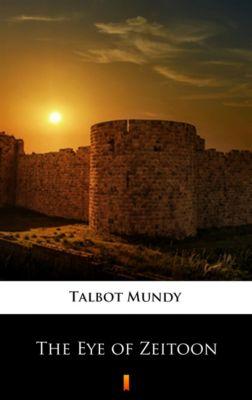 The Eye of Zeitoon, Talbot Mundy