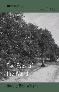 The Eyes of the World (World Digital Library Edition), Harold Bell Wright