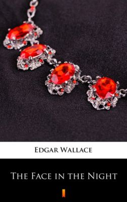 The Face in the Night, Edgar Wallace