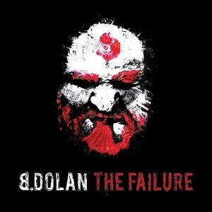 The Failure, B.Dolan